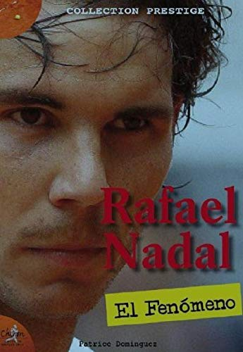 Rafael Nadal : El fenomeno (Prestige): Amazon.es: Dominguez, Patrice: Libros en idiomas extranjeros