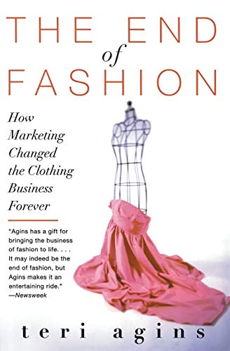 The End of Fashion: How Marketing Changed the Clothing...