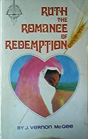Ruth the Romance of Redemption (First…