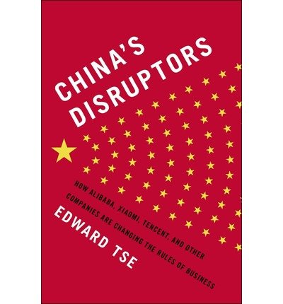 Price comparison product image How Alibaba,  Xiaomi,  Tencent,  and Other Companies are Changing the Rules of Business China's Disruptors (Hardback) - Common