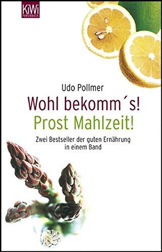 Wohl bekomm's! /Prost Mahlzeit!: Zwei Bestseller der guten Ernährung in einem Band (KiWi)