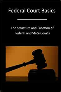 Federal court basics the structure and function of federal and state courts the administrative - Us courts administrative office ...