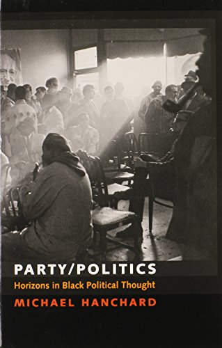 Party/Politics: Horizons in Black Political Thought (Transgressing Boundaries: Studies in Black Politics and Black Communities)