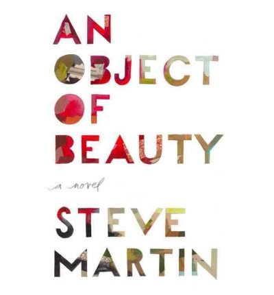 (An Object of Beauty) By Martin, Steve (Author) Hardcover on 23-Nov-2010