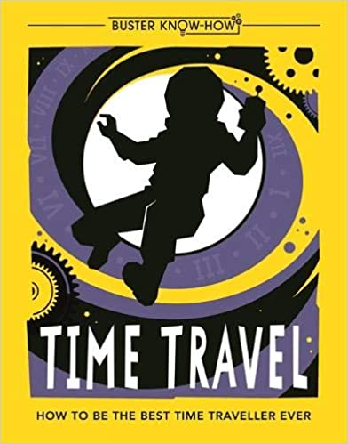 Time Travel: How To Be The Best Time Traveller Ever por Lottie Stride epub