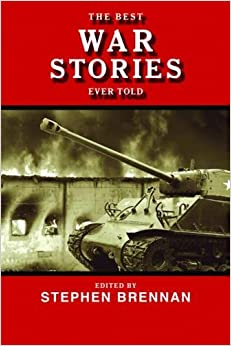 The Best War Stories Ever Told (Best Stories Ever Told)