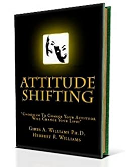 Attitude Shifting by [Williams, Herbert, Williams PH.D., Gibbs]