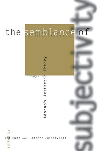 The Semblance of Subjectivity: Essays in Adorno's Aesthetic Theory (Studies in Contemporary German Social Thought)