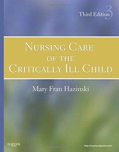 Nursing Care of the Critically Ill Child, 3e (Hazinski, Nursing Care of the Critically Ill Child) by imusti
