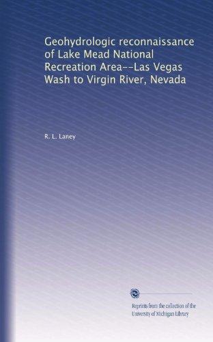 Geohydrologic reconnaissance of Lake Mead National Recreation Area--Las Vegas Wash to Virgin River, Nevada (Lake Mead National Recreation Area Las Vegas)