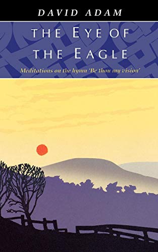 The Eye of the Eagle: Meditations on the Hymn