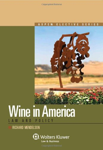 Wine in America: Law and Policy (Aspen Elective)