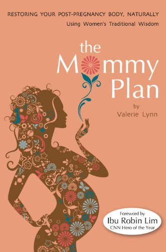 The Mommy Plan, Restoring Your Post-Pregnancy Body Naturally, Using Women's Traditional Wisdom