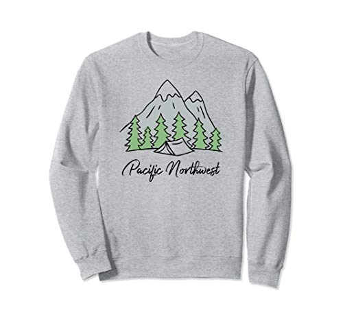 Pacific Northwest Sweatshirt For Camping, Family Vacations (Best Pacific Northwest Vacations)