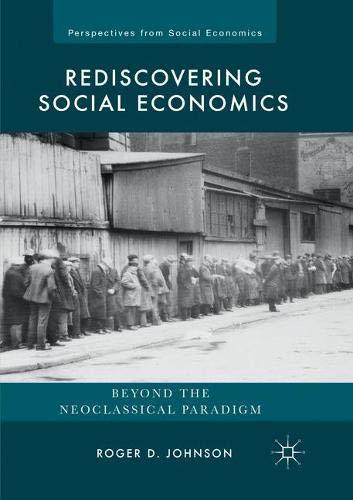 Rediscovering Social Economics: Beyond the Neoclassical Paradigm