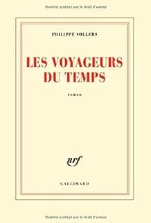 Les voyageurs du temps : roman, Sollers, Philippe