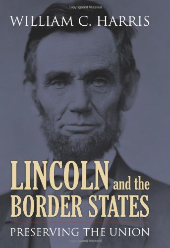 Lincoln and the Border States: Preserving the Union