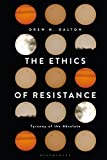 The Ethics of Resistance: Tyranny of the Absolute