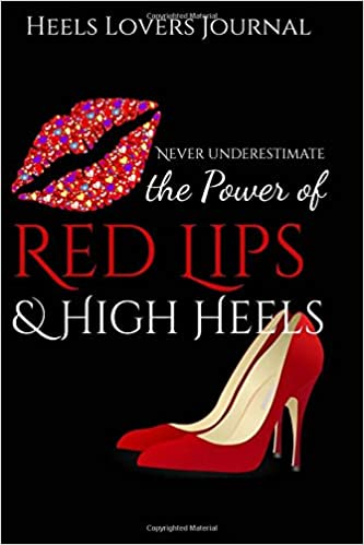 Heels Lovers Journal Lined Notebook To Write In With 100 High Heels