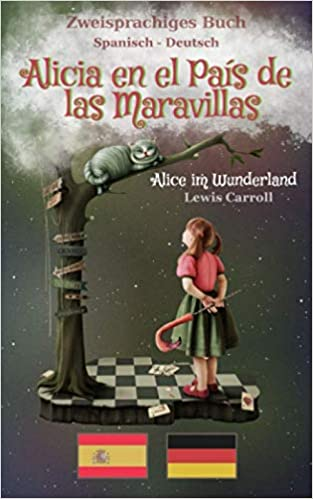 Alicia En El País De Las Maravillas Spanisch Deutsch Amazon Co Uk Carroll Lewis Zimmermann Antonie 9781089659648 Books