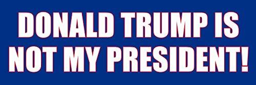 Donald-Trump-Is-NOT-MY-PRESIDENT-Bumper-Sticker-democrat-hillary-anti