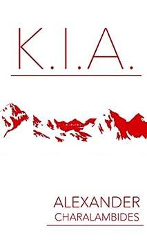 K.I.A. by [Charalambides, Alexander]