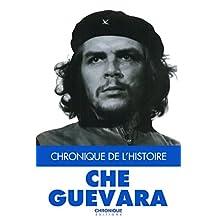 Che Guevara (Chronique de l'Histoire)