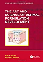 The Art and Science of Dermal Formulation Development Front Cover