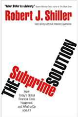 The Subprime Solution: How Today's Global Financial Crisis Happened, and What to Do about It by Robert J. Shiller (2008-08-24) Hardcover