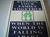 Keeping Your Family Together When the World Is Falling Apart, Kevin Leman, 0385299443