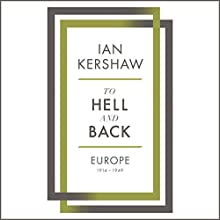 To Hell and Back: Europe, 1914-1949 Audiobook by Ian Kershaw Narrated by Leighton Pugh