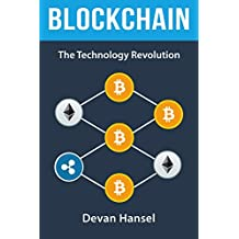 Blockchain: The Technology Revolution behind Bitcoin and Cryptocurrency