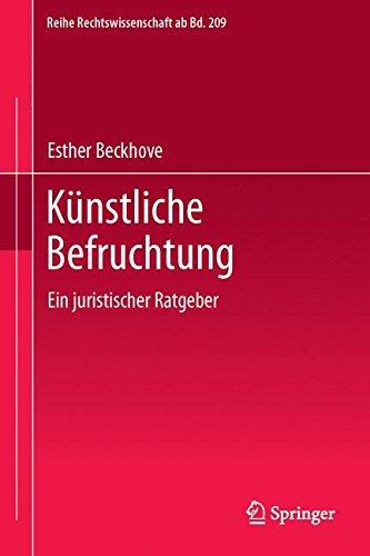 Künstliche Befruchtung: Ein juristischer Ratgeber (Reihe Rechtswissenschaft ab Bd. 209, Band 209)