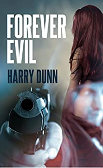 Forever Evil: A gripping read from start to finish (A Jack Barclay novel) by [Dunn, Harry]