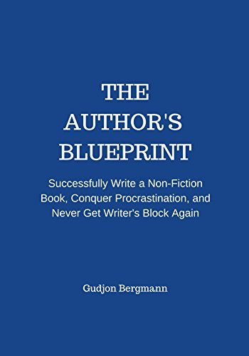 The authors blueprint successfully write a non fiction book read this title for free and explore over 1 million titles thousands of audiobooks and current magazines with kindle unlimited malvernweather Images
