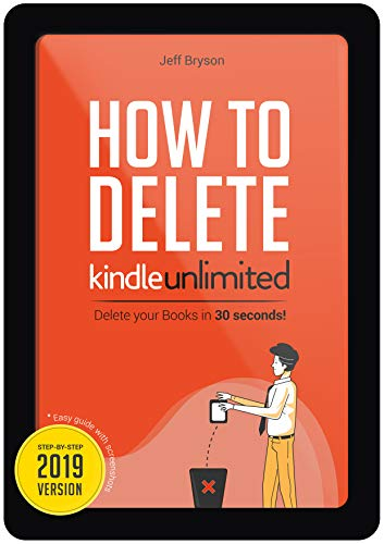 How to Delete Kindle Unlimited Books in 30 Seconds!: Step-By-Step Guide with Screenshots on Delete Books off your Kindle, Fire, iPhone & iPad and Manage ... (Kindle Master Book 2) por Jeff Bryson