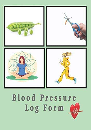 Blood Pressure Log Form: Every day Personal Record and Monitor Tracking Numbers About Heart Beats Diastolic Pressure, Systolic Pressure, Heart Rate ... Sheets (Medical History & Records (Books))