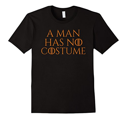 Man With No Name Costumes (Mens A Man Has No Costume T-Shirt No Name Funny Halloween Joke Medium Black)