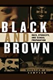 Black and Brown: Race, Ethnicity, and School Preparation