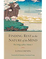 Finding Rest in the Nature of the Mind: The Trilogy of Rest, Volume 1