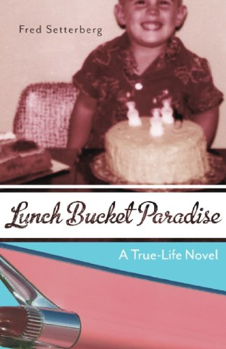 Conservative Sack - Lunch Bucket Paradise: A True-Life Novel