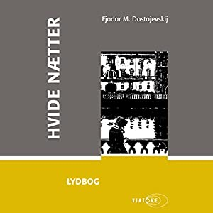 Hvide nætter [White Nights] Audiobook