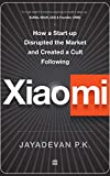 Xiaomi: How a Startup Disrupted the Market and