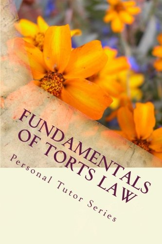 Fundamentals Of Torts Law: Torts A - Z