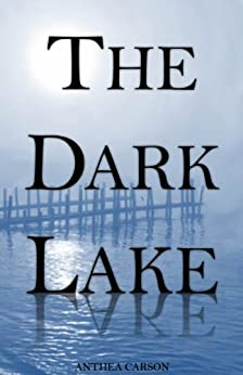 The Dark Lake (The Oshkosh Trilogy Book 1) by [Carson, Anthea]