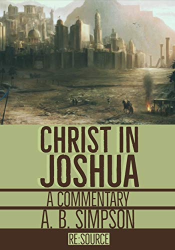 Christ in Joshua: A Commentary (Christ in the Bible)