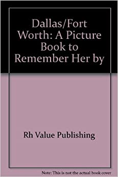 Dallas Fort Worth: A Picture Book To Remember Her By Books Pdf File