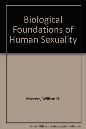 Biological Foundations of Human Sexuality by William H. Masters (1993-07-01)