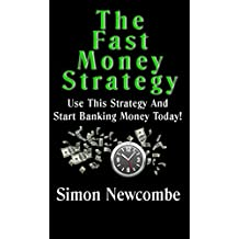 The Fast Money Strategy: Use This Strategy And Start Banking Cash Today!