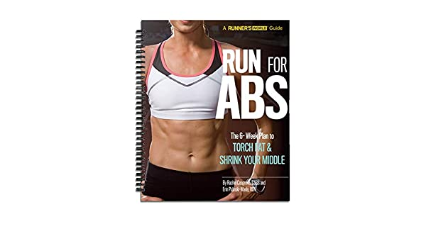 aff669ca3b Runner's World Run For Abs: The 6-Week Plan to Torch Fat & Shrink Your  Middle: CSCS Rachel Cosgrove, RDN Erin Palinski-Wade: 9781635653458:  Amazon.com: ...